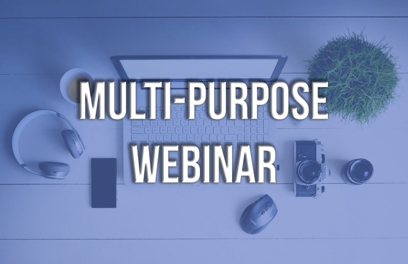 Mutli-Purpose Webinar