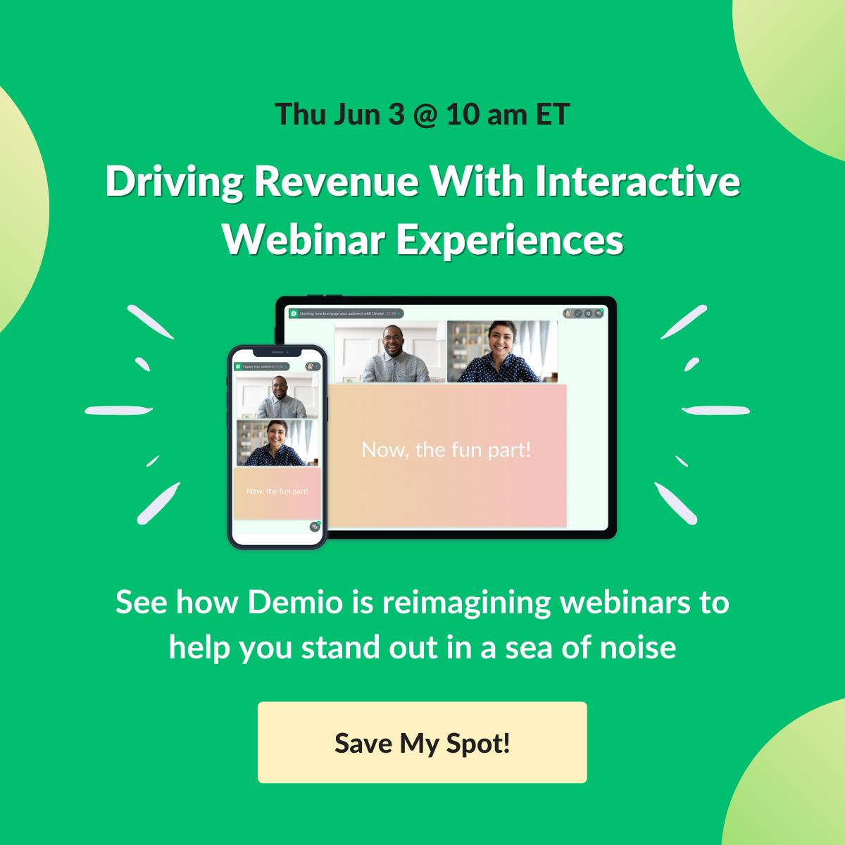 Webinar invite: driving revenue with interactive webinar experiences.